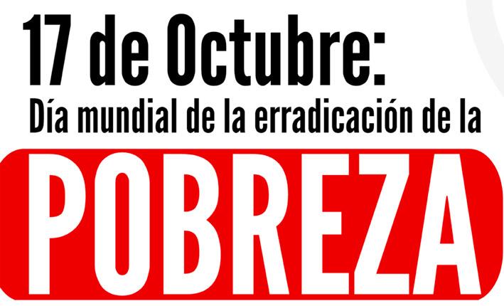 17 de Octubre: Día Mundial de la Erradicación de la Pobreza